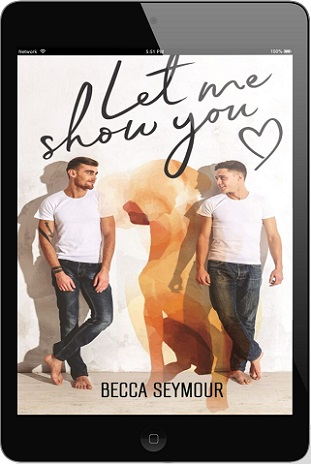 Let Me Show You by Becca Seymour Blog Tour, Exclusive Excerpt & Giveaway!