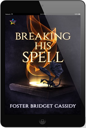 Breaking His Spell by Foster Bridget Cassidy Release Blast, Excerpt & Giveaway!