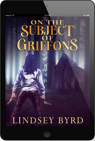 On The Subject of Griffons by Lindsey Byrd Blog Tour, Excerpt & Giveaway!
