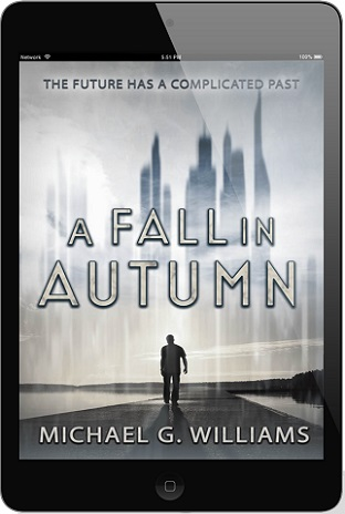 A Fall in Autumn by Michael G. Williams Blog Tour, Interview, Excerpt & Giveaway!