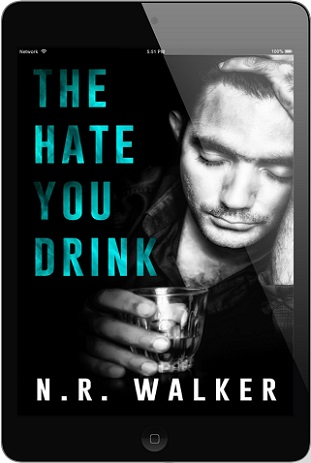 The Hate You Drink by N.R. Walker Release Blast, Excerpt & Giveaway!