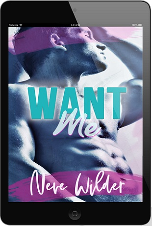Want Me by Neve Wilder Blog Tour, Excerpt & Giveaway!!