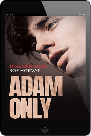 Adam Only by Roe Horvat Blog Tour, Excerpt & Giveaway!