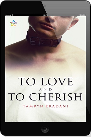 To Love and To Cherish by Tamryn Eradani Release Blast, Excerpt & Giveaway!