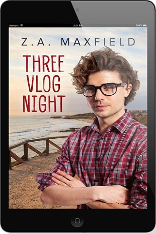 Three Vlog Night by Z.A. Maxfield Guest Post, Excerpt & Giveaway!