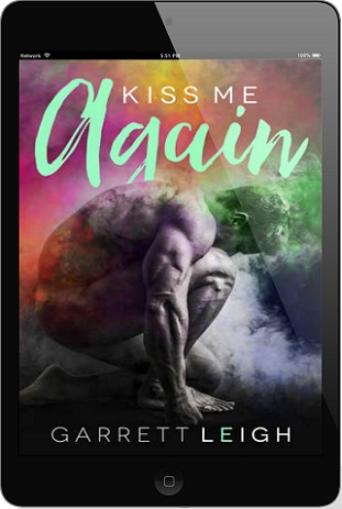 Kiss Me Again by Garrett Leigh