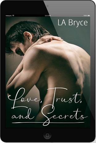 Love, Trust & Secrets by L.A. Bryce Blog Tour, Excerpt & Giveaway!