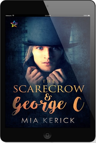 The Scarecrow & George C by Mia Kerick Release Blast, Excerpt & Giveaway!