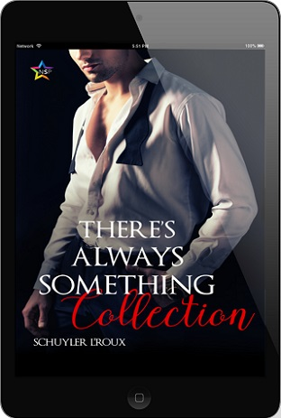 There's Always Something Collection by Schuyler L'Roux Release Blast, Excerpt & Giveaway!