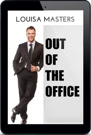 Out of the Office by Louisa Masters Blog Tour, Exclusive Excerpt & Giveaway!