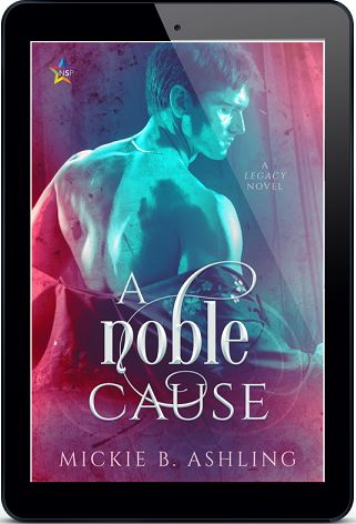 A Noble Cause by Mickie B. Ashling Release Blast, Excerpt & Giveaway!