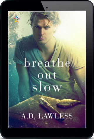 Breathe Out Slow by A.D. Lawless Release Blast, Excerpt & Giveaway!