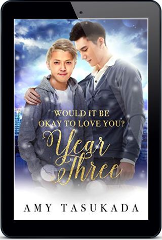 Would It Be Okay To Love You? Year Three by Amy Tasukada Release Blast & Giveaway!
