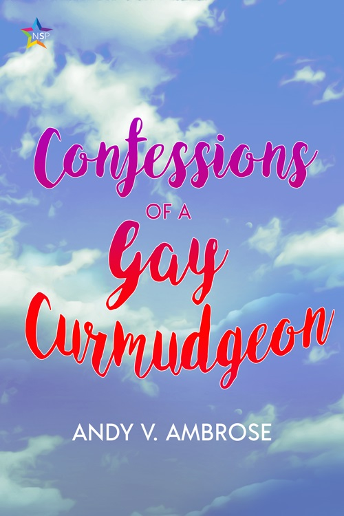 Andy V. Ambrose - Confessions of a Gay Curmudgeon Cover beny7