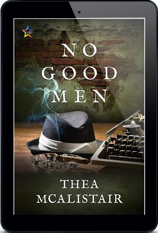 No Good Men by Thea McAlistair Blog Tour, Guest Post, Excerpt & Giveaway!