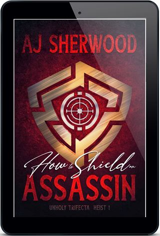 How to Shield an Assassin by A.J. Sherwood
