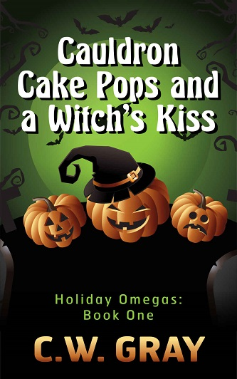 C.W. Gray - Cauldron Cake Pops and a Witch's Kiss Cover dfcask98d