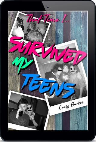 That Time I… Survived My Teens by Craig Barker Release Blast, Excerpt & Giveaway!