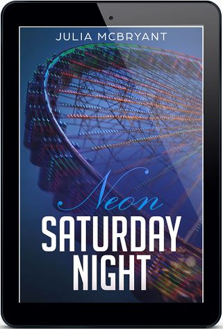 Neon Saturday Night by Julia McBryant Blog Tour, Guest Post, Excerpt & Giveaway!