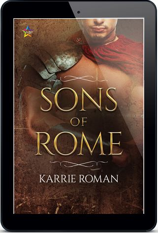 Sons of Rome by Karrie Roman Release Blast, Excerpt & Giveaway!