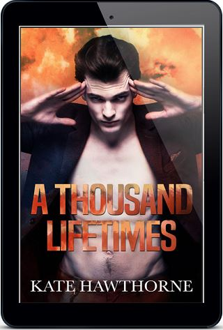 A Thousand Lifetimes by Kate Hawthorne