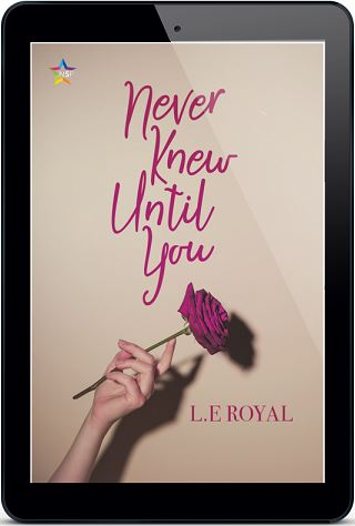 Never Knew Until You by L.E. Royal Release Blast, Excerpt & Giveaway!