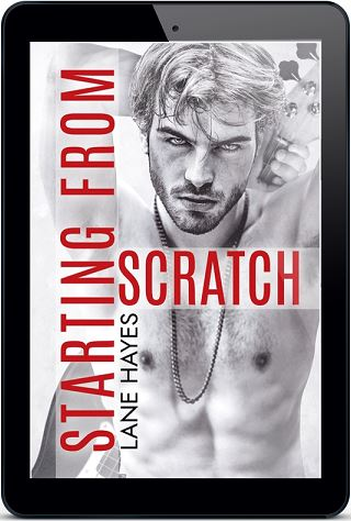 Starting from Scratch by Lane Hayes Release Blast, Excerpt & Giveaway!