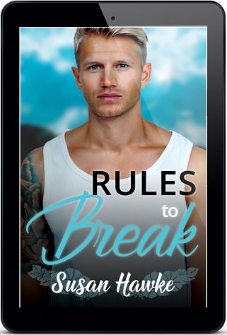 Rules To Break by Susan Hawke Blog Tour, Excerpt & Giveaway!