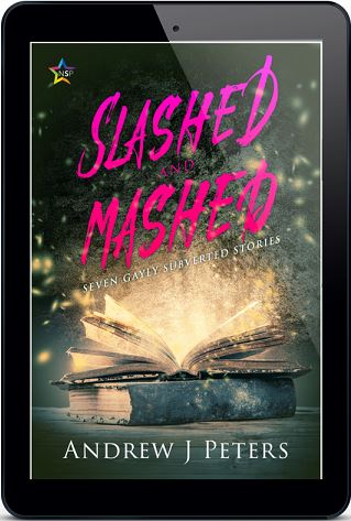 Slashed and Mashed by Andrew J. Peters Release Blast, Excerpt & Giveaway!