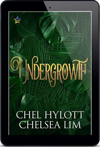 Undergrowth by Chel Hylott & Chelsea Lim Release Blast, Excerpt & Giveaway!