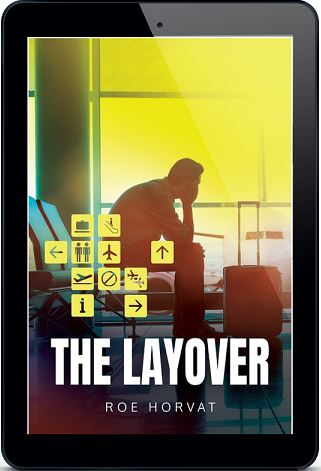 The Layover by Roe Horvat Release Blast, Excerpt & Giveaway!