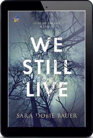 We Still Live by Sara Dobie Bauer Release Blast, Excerpt & Giveaway!