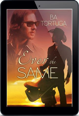 Ever the Same by B.A. Tortuga (2nd Edition)