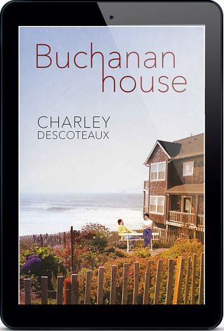 Buchanan House & Pride Weekend by Charley Descoteaux (2nd Edition)