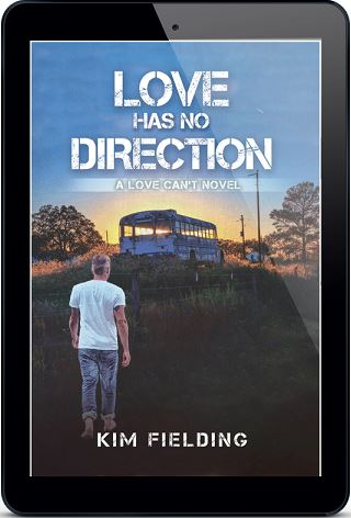 Love Has No Direction by Kim Fielding Guest Post & Excerpt!