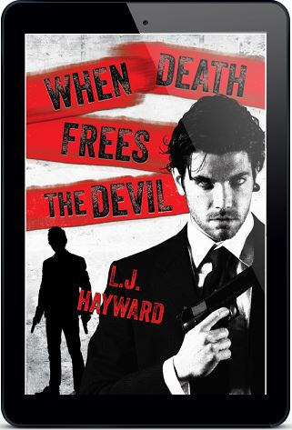 When Death Frees the Devil by L.J. Hayward *Pre-release Review*