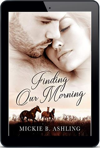 Finding Our Morning by Mickie B. Ashling Cover Reveal, Guest Post, Excerpt & Giveaway!