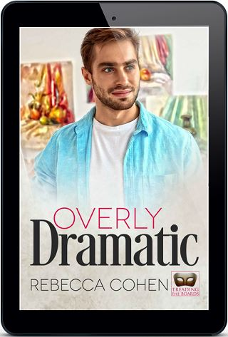 Overly Dramatic by Rebecca Cohen (2nd Edition)