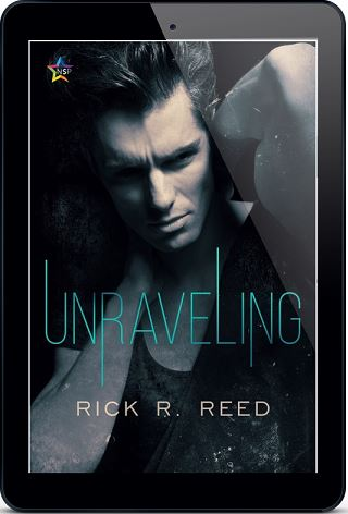 Unraveling by Rick R. Reed Release Blast, Excerpt & Giveaway!