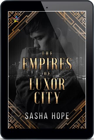 The Empires of Luxor City by Sasha Hope Release Blast, Excerpt & Giveaway!