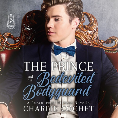 Charlie Cochet - The Prince and His Bedeviled Bodyguard Audio Cover 47e6ryduh