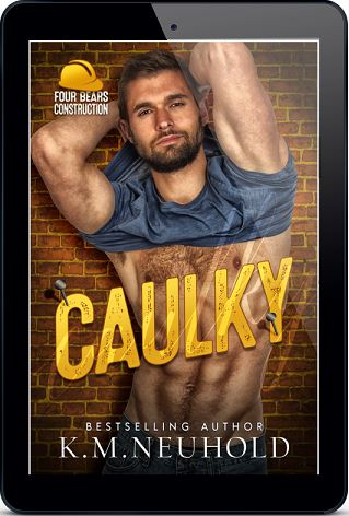 Caulky by K.M. Neuhold Release Blast & Excerpt!
