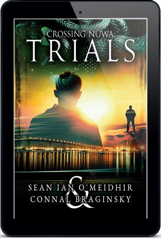 Crossing Nuwa; Trial by Sean Ian O'Meidhir and Connal Braginsky Release Blast & Excerpt!