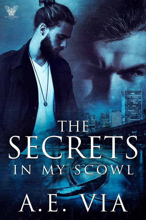 A.E. Via - Secrets in My Scowl Cover new7he
