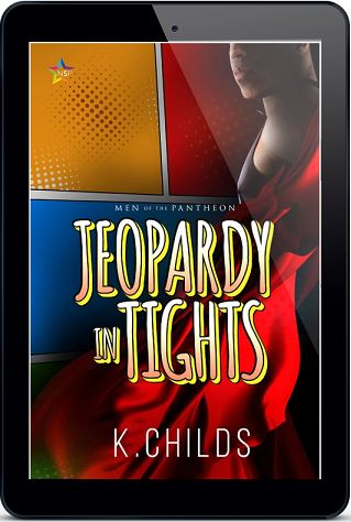 Jeopardy in Tights by K. Childs Release Blast, Excerpt & Giveaway!