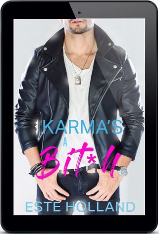 Karma's a Bit*h by Este Holland May Release Blast, Excerpt & Giveaway!