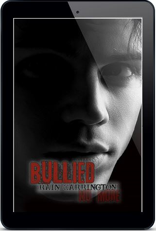 Bullied No More by Rain Carrington Release Blast, Excerpt & Giveaway!