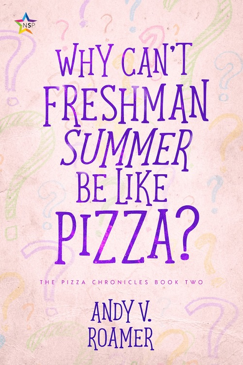 Andy V. Roamer - Why Can't Freshman Summer Be Like Pizza Cover 84jrj