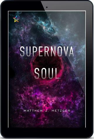 Supernova Soul by Matthew J. Metzger Release Blast, Excerpt & Giveaway!