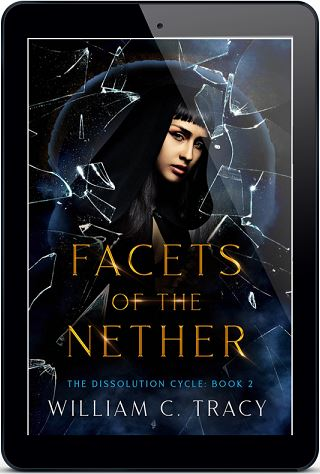 Facets of the Nether by William C. Tracy Blog Tour, Guest Post, Excerpt & Giveaway!
